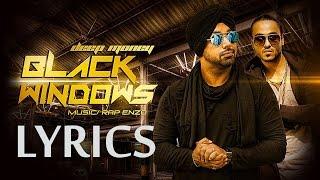 Black Windows FULL SONG with LYRICS | Deep Money ft Enzo