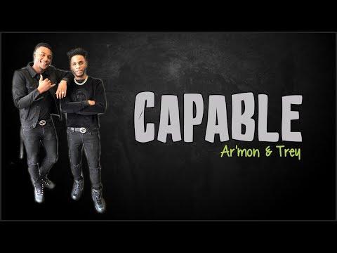 Ar'mon & Trey - Capable (Lyrics)