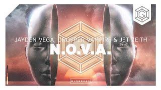 Jayden Vega, Dropper Vampire & Jet Zeith - N.O.V.A