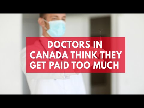 Doctors in Canada are protesting they get paid too much