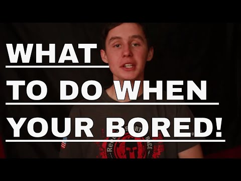 WHAT TO DO WHEN YOUR BORED AT HOME AS A KID WITH NO PHONE!?