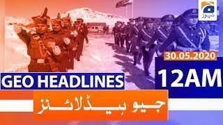 Geo Headlines 12 AM | 30th May 2020