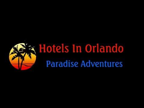 Hotels In Orlando Florida - Orlando Vacation 2017
