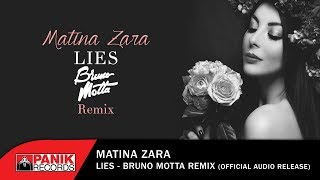 Matina Zarra - Lies (Bruno Motta Remix) - Official Audio Release