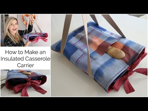 How to Make an Insulated Casserole Carrier