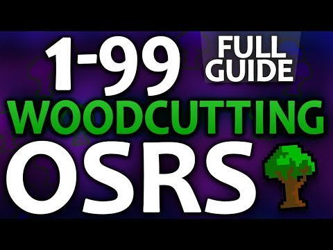 [OSRS] Ultimate 1-99 Woodcutting Guide (Fast/Profitable Methods)