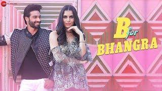 B for Bhangra - Official Music Video | Vijayendra Kumeria & Isha | Romy | Kumaar | Sunny Inder Bawra
