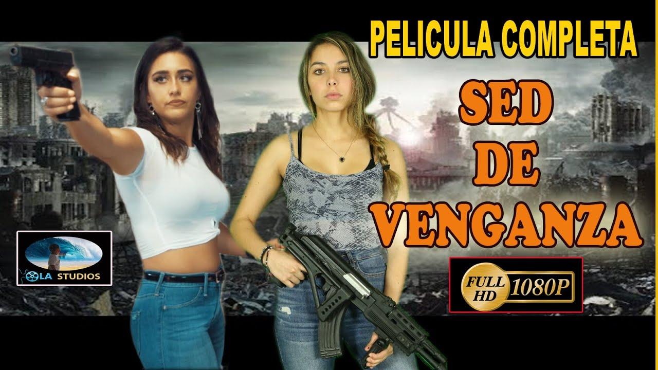 🎬 SED DE VENGANZA - película completa en español 🎥
