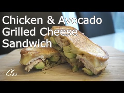 Chicken and Avocado Grilled Cheese Sandwich