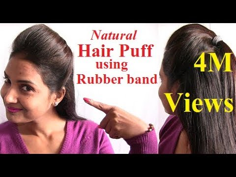 Natural Way to make Hair Puff Style with Rubber Band at Home 2018//Perfect Front Puff for Thin Hair