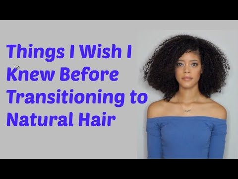 Things I Wish I Knew Before Transitioning to Natural Hair
