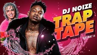 🌊 Trap Tape #14 |New Hip Hop Rap Songs January 2019 |Street Soundcloud Mumble Rap |DJ Noize Mix
