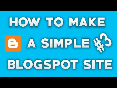 How To Make Simple A Blogspot Site - Part 3 (Bangla Tutorial)
