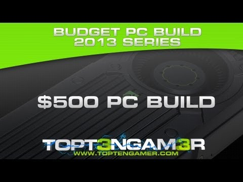 Best $500 Gaming PC Build 2013 - Building a Gaming PC
