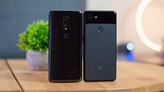 OnePlus 6T vs Pixel 3 XL: Which Would You Choose?