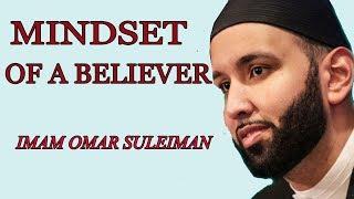 Mindset of a Believer , Omar Suleiman.