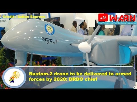 Rustom-2 drone to be delivered to armed forces by 2020: DRDO chief