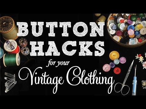 Vintage Clothing Button Hacks - Buttons 101