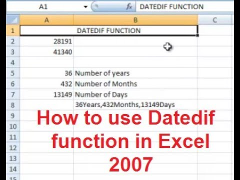 How to use Datedif function in Excel 2007