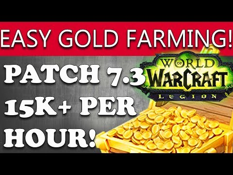 World Of Warcraft GOLD FARMING 15K Gold Per Hour WoW LEGION PATCH 7.3! Easy & Mob Free!