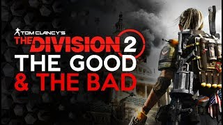 Division 2 - The GOOD and the BAD
