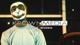 Muller (BG) - Reverse [Music Video] (4K) @MullerTwos | KrownMedia