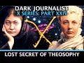 DARK JOURNALIST X-SERIES XXIV: LOST SECRET OF THEOSOPHY MYSTERY UFO AIRSHIPS! WALTER BOSLEY mp3