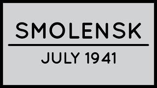 Barbarossa Visualized: The Battle of Smolensk [July 1941] [Episode 5]