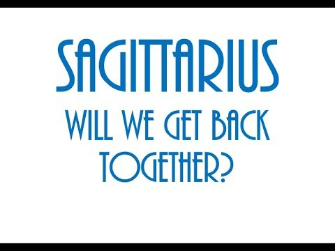 Sagittarius May 2018: Will We Get Back Together? ❤