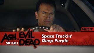 Space Truckin  Deep Purple  Ash Vs Evil Dead 1x01 Music