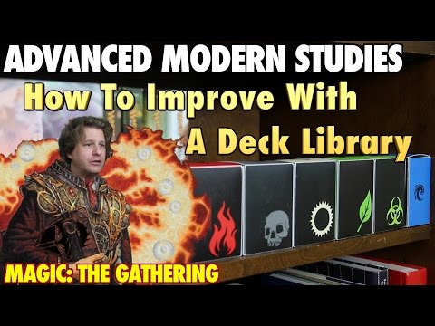 MTG - Advanced Modern Studies: How To Improve Your Magic: The Gathering Gameplay With A Deck Library