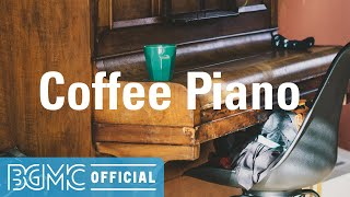 Coffee Piano: Smooth Autumn Easy Listening Piano Instrumental Music for Breakfast Coffee, Work, Rea