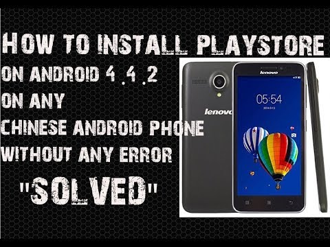 Install Playstore on Android 4 4 2 or any Chinese phones without any error