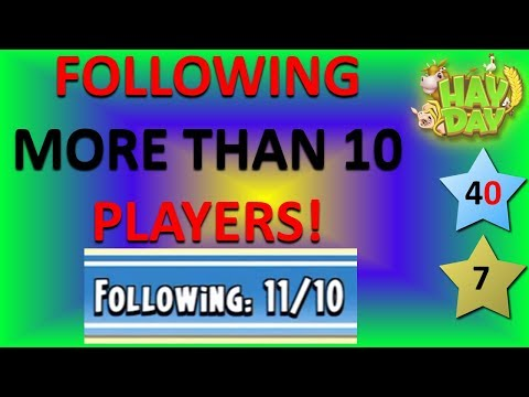 HAY DAY - FOLLOWING MORE THAN 10 PLAYERS!