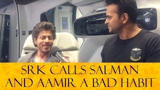 Salman Khan, Aamir Khan & Me are like a Bad Habit