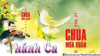 Thánh Ca  Nguyễn Sang 2016   Album Chúa Mùa Xuân – Vol. 27