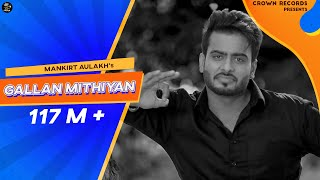 GALLAN MITHIYAN || MANKIRT AULAKH || CROWN RECORDS || OFFICIAL VIDEO LATEST PUNJABI SONG 2015