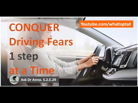 How to Conquer fear of driving 1 step at a time. Ask Dr Anna. S.2.E.29