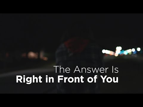 The Answer Is Right in Front of You