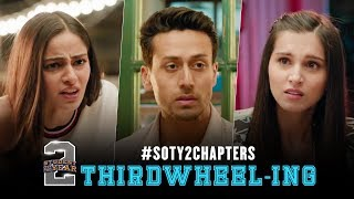 #SOTY2Chapters | Thirdwheel-ing | Tiger Shroff | Tara | Ananya | Punit Malhotra