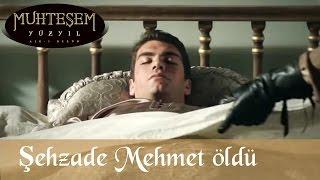 Şehzade Mehmet Öldü - Muhteşem Yüzyıl 103.Bölüm