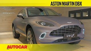 Aston Martin DBX - James Bond's SUV now in India | First Look | Autocar India