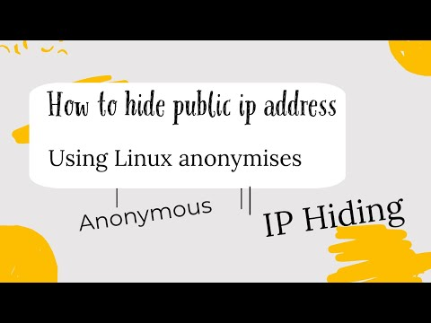 How to hide your public IP Address using  Linux  anonymizer
