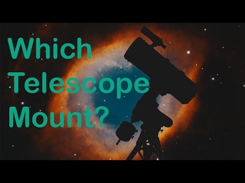 What Telescope Mount Should I Get?