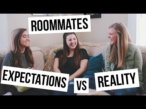 LIVING WITH ROOMMATES: Expectations VS Reality