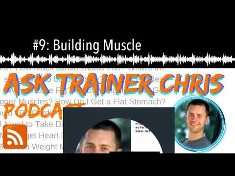 #9: Building Muscle