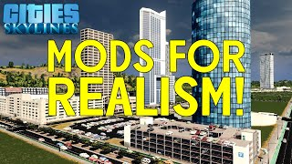 MODS for REALISTIC Cities in Cities Skylines!