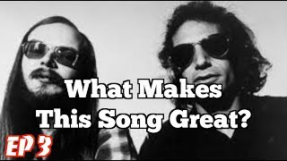 What Makes This Song Great? Ep. 3 Steely Dan