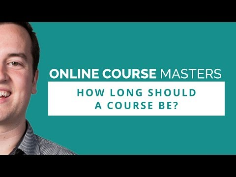 How Long Should Your Online Course Be? | OCM 60