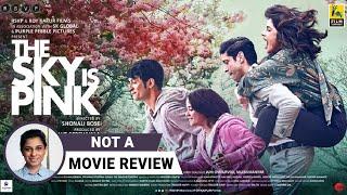 The Sky Is Pink | Not A Movie Review by Sucharita Tyagi | Priyanka Chopra Jonas | Farhan Akhtar